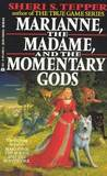 Marianne, the Madame, and the Momentary Gods (Marianne, #2)