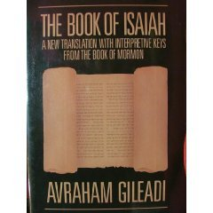 The Book of Isaiah: A New Translation with Interpretive Keys from the Book of Mormon