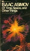 Of Time, Space, and Other Things by Isaac Asimov