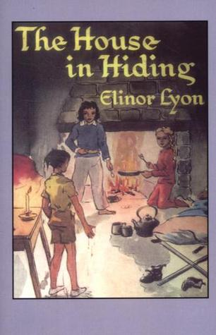The House in Hiding by Elinor Lyon