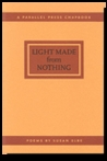 Light Made from Nothing (Parallel Press Chapbook Series)
