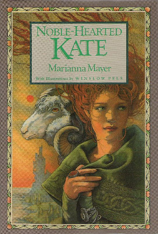 Noble-Hearted Kate by Marianna Mayer