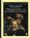 The Judgement and In the Penal Colony by Franz Kafka