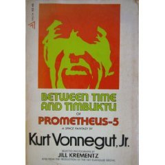 Between Time and Timbuktu or Prometheus-5 by Kurt Vonnegut