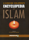 A Concise Children's Encyclopedia Of Islam