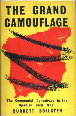 The Grand Camouflage: The Communist Conspiracy in the Spanish Civil War