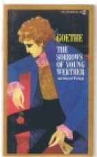 The Sorrows of Young Werther and Selected Writings by Johann Wolfgang von Goethe