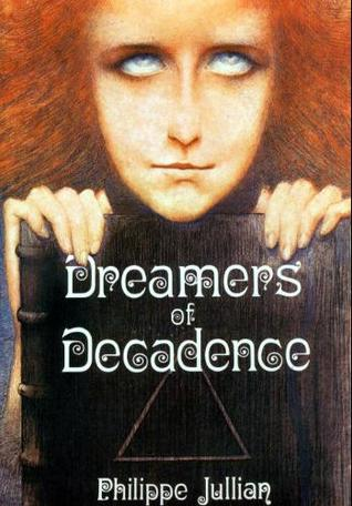 Dreamers of Decadence by Philippe Jullian