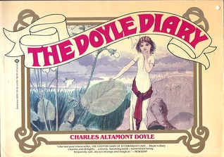The Doyle diary : the last great Conan Doyle mystery : with a Holmesian investigation into the strange and curious case of Charles Altamont Doyle