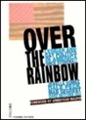 Over The Rainbow: Lesbian And Gay Politics In America Since Stonewall