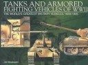 Tanks And Armored Fighting Vehicles Of Wwii: The World's Greatest Military Vehicles, 1939 1945