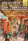The Story of San Francisco