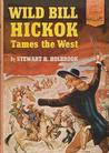 Wild Bill Hickok Tames the West
