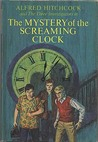The Mystery of the Screaming Clock (Alfred Hitchcock and The Three Investigators, #9)