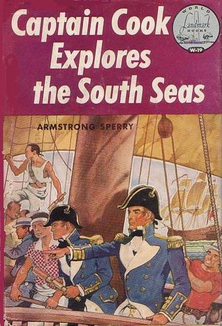 Captain Cook Explores the South Seas by Armstrong Sperry