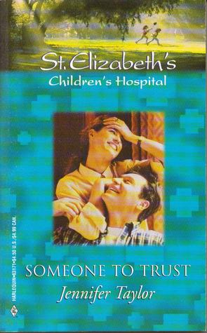 Someone to Trust (St. Elizabeth's Children's Hospital 13)