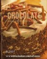 Chocolate: A Celebration of the World's Most Addictive Food