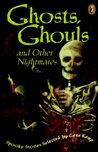 Ghosts, Ghouls, and Other Nightmares: Spooky Stories