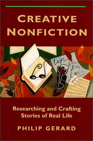 Creative Nonfiction by Philip Gerard