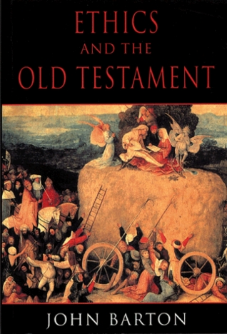 Ethics and the Old Testament by John Barton
