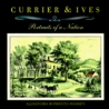 Currier & Ives: Portraits of a Nation