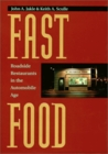 Fast Food: Roadside Restaurants in the Automobile Age
