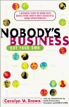 Nobody's Business But Your Own: A Business Start-Up Guide with Advice From Today's Most Successful Young Entrepreneurs