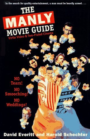 The Manly Movie Guide: Virile Video & Two-Fisted Cinema