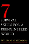 Seven Survival Skills for a Re-Engineered World