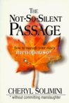The Not-So-Silent Passage: How to Manage Your Man's Menopause; Without Committing Manslaughter