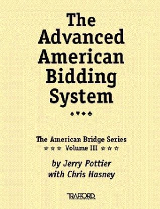 The Advanced American Bidding System: Vol. III of the American Bridge Series