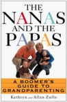 The Nanas And The Papas: A Boomer's Guide To Grandparenting