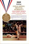 Gold Medal Mental Workout for Combat Sports: A Step-by-Step Program of Mental Exercises to Make you a Winner Every Time (book, 4 cds, and trainer log)