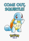Pokemon Tales, Volume 2: Come Out Squirtle! (Pokémon Tales, 2)