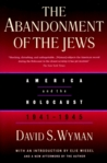 The Abandonment of the Jews: America and the Holocaust 1941-1945