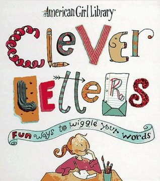 Clever Letters: Fun Ways to Wiggle Your Words