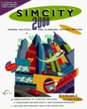 SimCity 2000 CD-ROM: Power, Politics and Planning (Secrets of the Games)