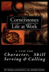 The Cornerstones for Life at Work: A Case for Character, Skill, Serving and Calling