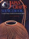 Japan Crafts Sourcebook: A Guide To Today's Traditional Handmade Objects
