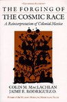 The Forging of the Cosmic Race: A Reinterpretation of Colonial Mexico