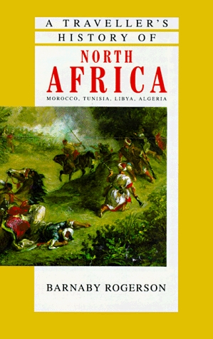 A Traveller's History Of North Africa by Barnaby Rogerson