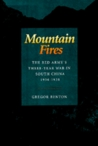 Mountain Fires: The Red Army's Three-Year War in South China, 1934-1938