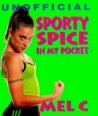 Sporty Spice: In My Pocket (Unofficial Spice Girls, In My Pocket Series)