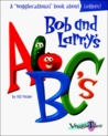 Bob and Larry's ABC's (Veggiecational Series)