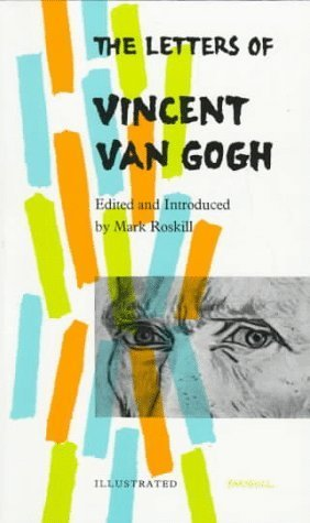 the letters of vincent van gogh by vincent van gogh reviews discussion bookclubs lists