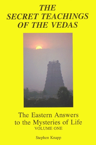 The Secret Teachings of the Vedas by Stephen Knapp
