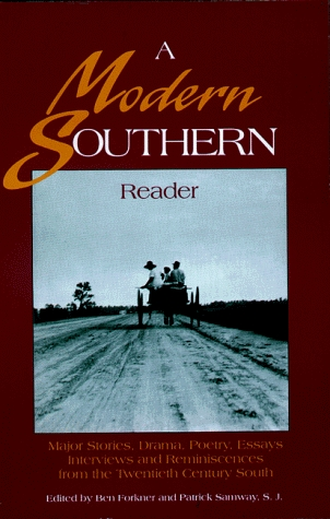 A Modern Southern Reader: Major Stories, Drama, Poetry, Essays, Interviews, and Reminiscences from the Twentieth-Century South