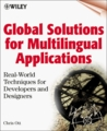 Global Solutions for Multilingual Applications: Real World Techniques for Developers and Designers