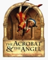 The Acrobat and the Angel