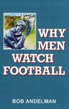 Why Men Watch Football: A Report from the Couch